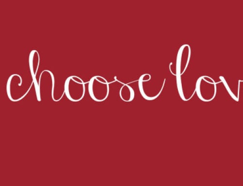 Choose Love this Valentines Day – Note from Carmen