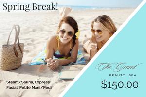 Spring Break - Grand Beauty Spa