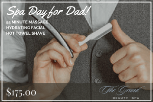 Spa Day for Dad   Grand Beauty Spa
